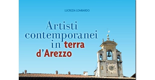 Photo of AREZZO – 'Artisti in Toscana': Artisti contemporanei in terra Arezzo