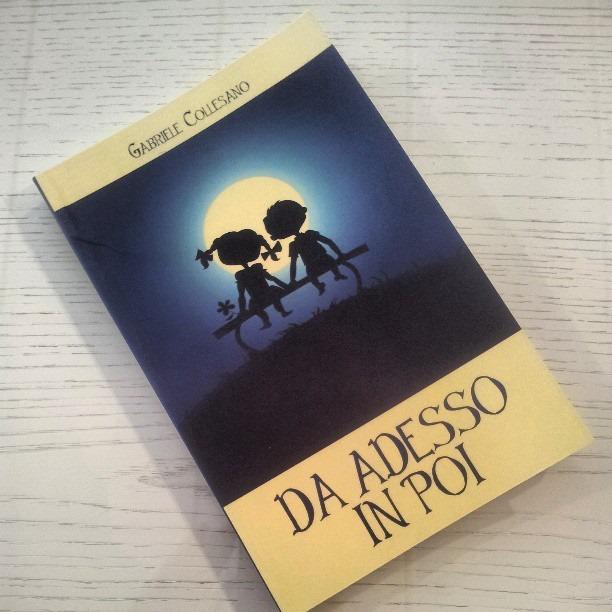 """Photo of Consigli di lettura: """"Da adesso in poi"""" di Gabriele Collesano"""