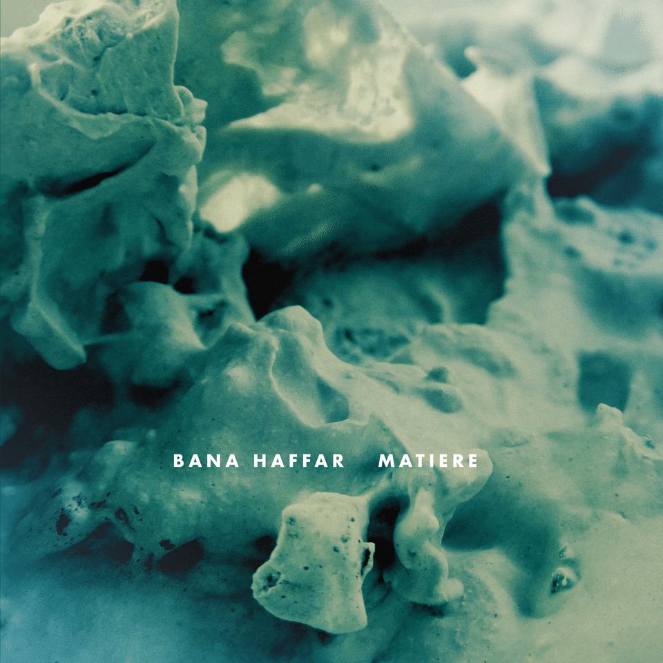 Photo of Bana Haffar – Matiere (Make Noise Records, 2018)
