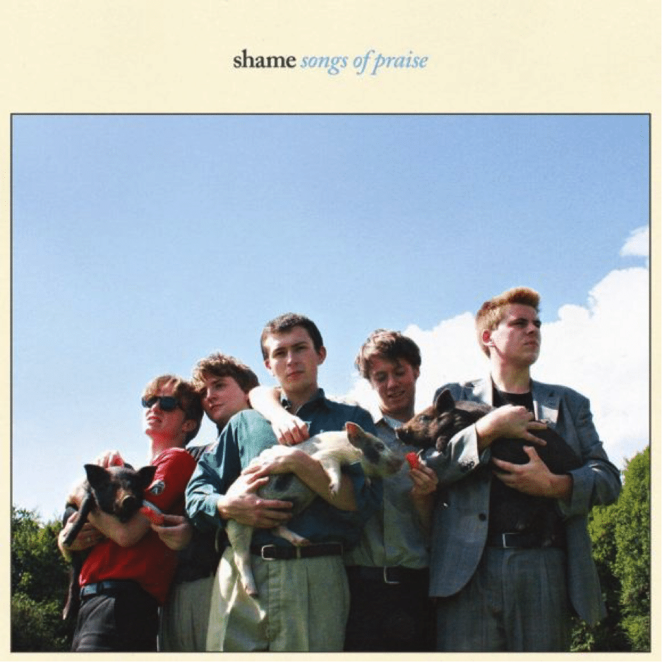 Photo of Shame – Songs of Praise (Dead Oceans, 2018)